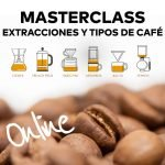 Masterclass extracciones y tipos de café ONLINE